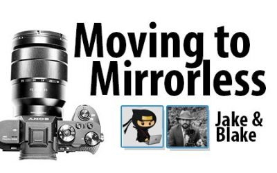 Moving to Mirrorless