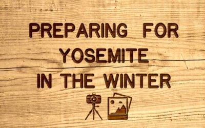 Yosemite in the Winter Prep Event