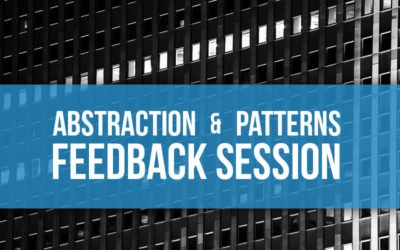 Patterns and Abstraction Feedback Session