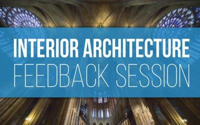 Interior Architecture Feedback Session