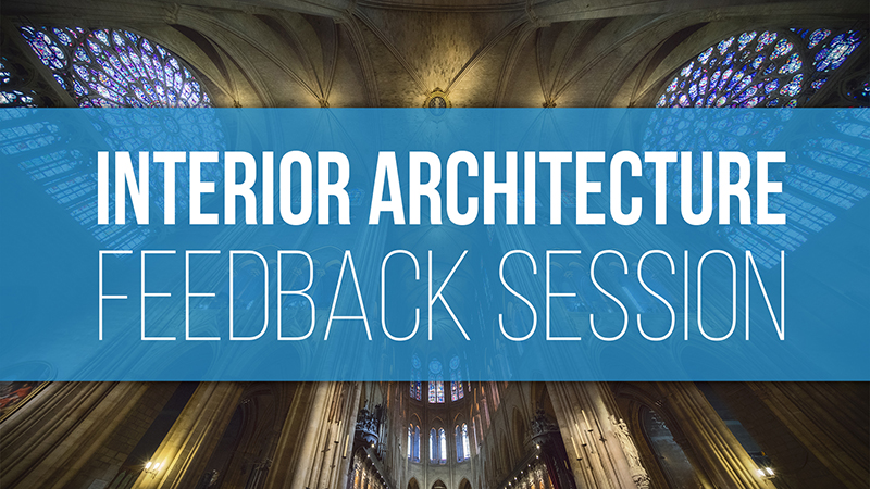 Interior Architecture Feedback Session