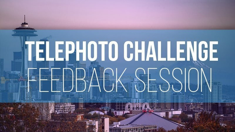 The Telephoto Challenge Feedback Session