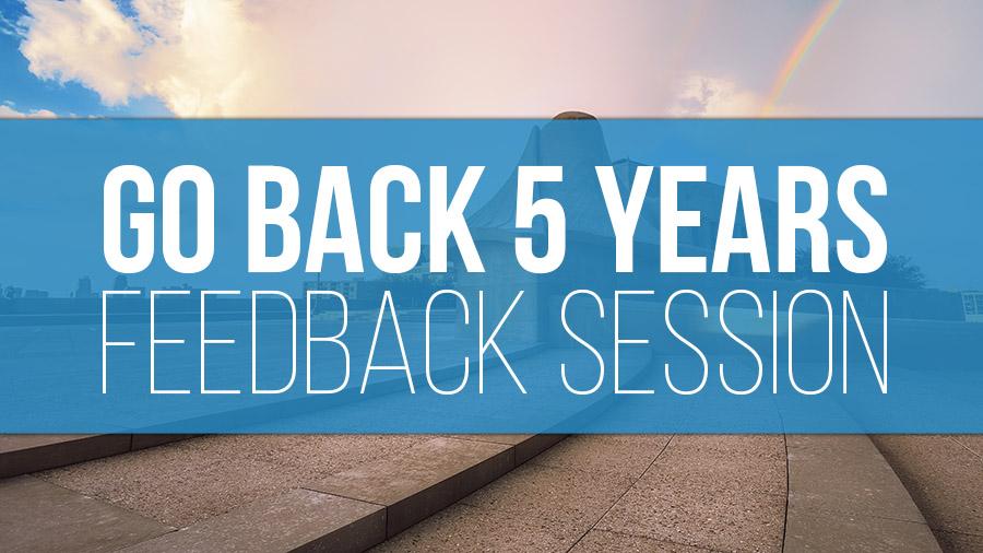 Go Back 5 Challenge Feedback Session