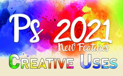 Creative Uses for PS CC 2021